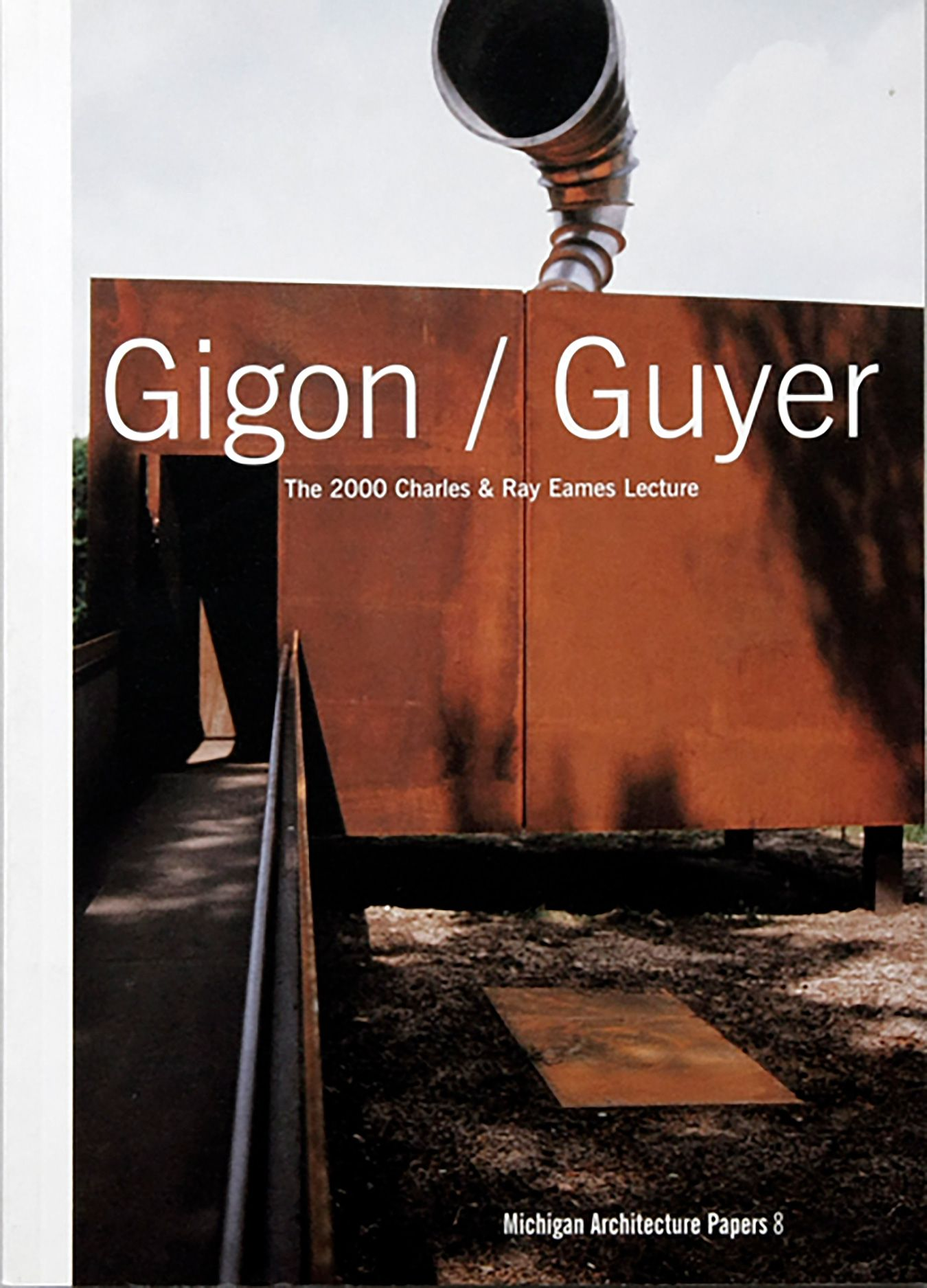 Gigon/Guyer. The 2000 Charles & Ray Eames Lecture
